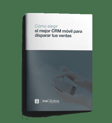 [eBook] ¿Cómo elegir el mejor CRM móvil para disparar tus ventas?