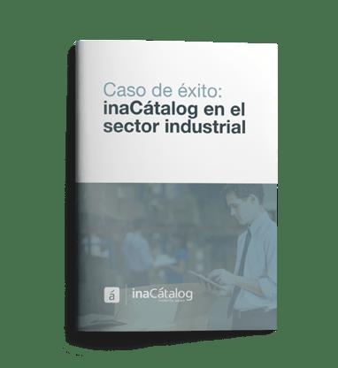 Caso de éxito inaCátalogen el Sector industrial